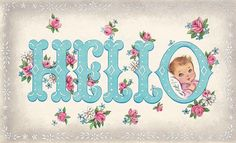 """""""Hello"""" Vintage Baby Card .... cute lettering, roses, baby, etc!"""