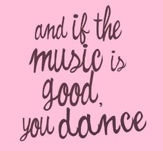 and if the music is good, you dance. | Daniela Ferrari