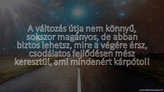 Ne add fel, segítek, keress meg bátran! Budapest, Sentences, Ads, Feelings, Happy, Life, Frases, Ser Feliz, Being Happy