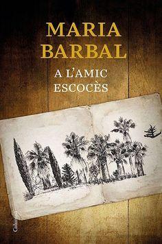 A l'amic escocès - Maria Barbal Books To Read, Novels, Reading, Barcelona, Advent, Google, Columns, Fiction, Romance Novels