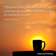 September 29 is National Coffee Day!  Enjoy your first cup.