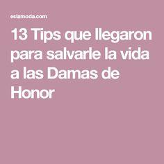 13 Tips que llegaron para salvarle la vida a las Damas de Honor