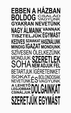 - Ebben a házban… In this house… - Famous Quotes, Best Quotes, Life Quotes, Positive Thoughts, Positive Quotes, Sign Fonts, Well Said Quotes, Cool Typography, Faith Hope Love