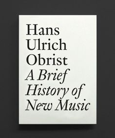Inventory Magazine - Inventory Updates - A Brief History of New Music by Hans Ulrich Obrist