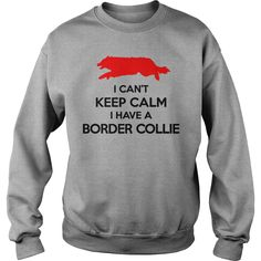 Can t Keep Calm Border Collie T-Shirt #gift #ideas #Popular #Everything #Videos #Shop #Animals #pets #Architecture #Art #Cars #motorcycles #Celebrities #DIY #crafts #Design #Education #Entertainment #Food #drink #Gardening #Geek #Hair #beauty #Health #fitness #History #Holidays #events #Home decor #Humor #Illustrations #posters #Kids #parenting #Men #Outdoors #Photography #Products #Quotes #Science #nature #Sports #Tattoos #Technology #Travel #Weddings #Women