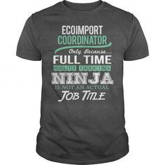AWESOME TEE FOR ECO IMPORT COORDINATOR T-SHIRTS, HOODIES, SWEATSHIRT (22.99$ ==► Shopping Now)