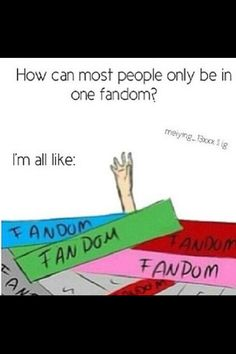 In fandoms I'm like; SO MANY DEATHS! Then Im so; Oh look, that fandom seems cool, lets get involved+my heart breaks again
