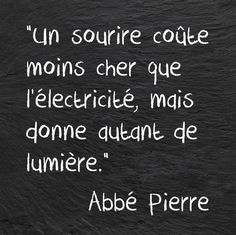 """A smile costs less than electricity , but it gives as much light"" Abbé Pierre The Words, Cool Words, Words Quotes, Life Quotes, Sayings, Quote Citation, Citation Nature, French Quotes, Positive Attitude"