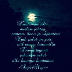 Kuutamon silta  #kuutamo #kuutamonsilta #toivo #niinkauankuinonelämääniinkauanontoivoa #superfiilishelsinki #superfiilis #supermepa #moon #kuu #moonlight #onnenlaitumet #onni #ilo #vapaus #runous #runo #poetry #aforismi #yö #ilovemoon #munkuu