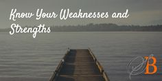 Know Your Weaknesses and Strengths: 8 Tips on How to Improve Your Self-Confidence