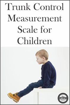 Trunk Control Measurement Scale for Children is a clinical tool to measure trunk control in children with cerebral palsy and neuromuscular disorders.