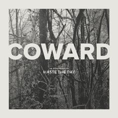 Haste The Day - Coward Metalcore band from USA Christian Metal, Christian Music, Music Artwork, Art Music, Abba Songs Lyrics, New Music Releases, Warped Tour, Music Download, Popular Music
