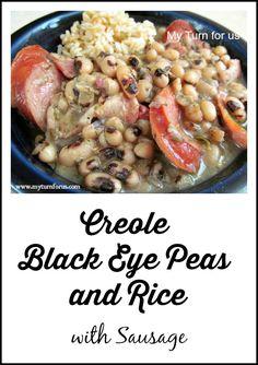 Creole Black Eye Peas and Rice with Sausage! http://www.myturnforus.com/2013/12/creole-black-eye-peas-and-rice.html