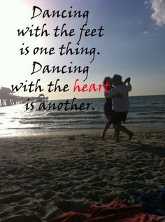 quotes about dancing - Do you dance with your feet or with your heart?