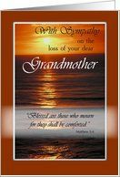 Grandmother, Christian Sympathy and Religious Condolences, Ocean, Sunset Card by Greeting Card Universe. $3.00. 5 x 7 inch premium quality folded paper greeting card. Sympathy cards & photo Sympathy cards from Greeting Card Universe will bring a smile to your loved ones' face. Show your loved ones you care with a custom paper card to make the occasion memorable. Allow Greeting Card Universe to handle all your Sympathy card needs this year. This paper card includes the following...