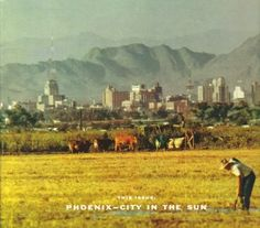 """Cover Photo of Arizona Highways - April 1957 The Phoenix """"skyline"""" was dominated by the Westward Ho Hotel.  The population was under 100,000 at the time."""