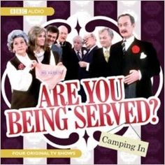 """Are You Being Served?"""": Camping in (BBC Audio): Amazon.co.uk: BBC ..."""