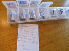 Got the idea from here♥....When going on a trip without your child...use a large weekly medicine container as a daily reminder that you're only going to be gone a short time..... complete with kisses and a little note. It's also a count down till you get home ♥