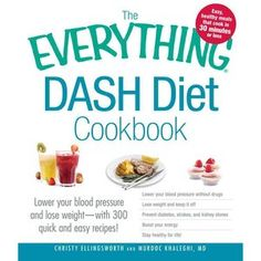 The Everything DASH Diet Cookbook: Lower your blood pressure and lose weight - with 300 quick and easy recipes! Lower your blood pressure without Boost your energy, and Stay healthy for life!, a book by Christy Ellingsworth, Murdoc Khaleghi MD Dash Diet Recipes, Low Sodium Recipes, Easy Recipes, Healthy Recipes, Healthy Nutrition, Diabetic Recipes, Healthy Foods, Healthy Life, Dash Diet Meal Plan