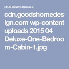 cdn.goodshomedesign.com wp-content uploads 2015 04 Deluxe-One-Bedroom-Cabin-1.jpg