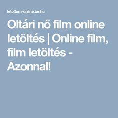 Oltári nő film online letöltés | Online film, film letöltés - Azonnal!