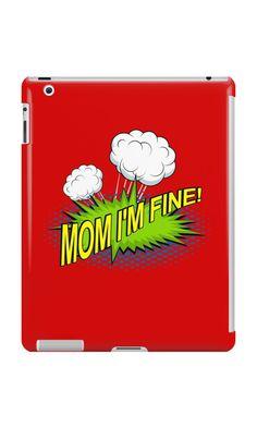 Mom I'm Fine! by TimeForTShirt
