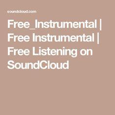 Free_Instrumental | Free Instrumental | Free Listening on SoundCloud