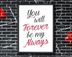 You Will Forever Be My Always Bedroom Printable Wall Art Bedroom Posters, Bedroom Prints, Bedroom Wall Art Above Bed, Frame Display, Sign Printing, Frame It, Etsy Handmade, Printable Wall Art