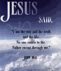 Bible Quote I AM the Way the Truth Questions about life/God? --> http://www.EternalAnswers.org #bible #Scripture #God #Christ #Jesus #bibleverses