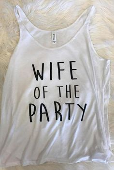 "Are you the queen of comfort? Rock a slouchy style with these cute ""Wife of the Party"" bachelorette party tanks — the perfect choice for a night in or out with your bridal party."