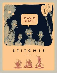 Stitches by David Small A 14 year old boy wakes from a supposedly harmless operation to discover he is mute.