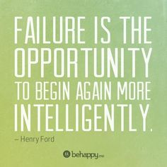 """""""Failure is the opportunity to begin again more intelligently."""" - Henry Ford #quotes #inspire #inspiring #intelligence #failure #motivation"""