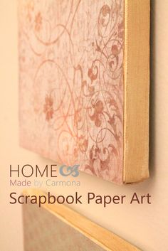 Make your own art using canvas and scrapbook paper.