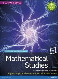 Mathematical Studies provides:Written by experienced IB teachers.Worked examples show you how to tackle particularly tricky questions. ISBN: 9781447938477