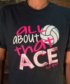 All About That Ace Volleyball t-shirt by BADSportz1 on Etsy