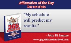 """Enjoy Today's Affirmation of the Day for April 27, 2017...Day *117* of the Year...""""My Schedule will Predict My Results!"""" - Say It Out Loud NOW!"""