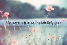 My heart told me it's definitely you. Lesbian love quotes