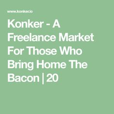Konker - A Freelance Market For Those Who Bring Home The Bacon   20