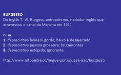 burgesso @ Infopédia. http://www.infopedia.pt/lingua-portuguesa-aao/burgesso