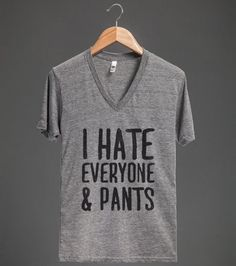 For all day every day: | 27 Tees That Are Mean So You Don't Have To Be