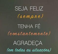 Fé e Gratidão são o caminho sem erro para a Felicidade! Motivational Phrases, Inspirational Quotes, Graphic Design Software, Different Quotes, Love Life, Gods Love, Love You, Messages, Thoughts