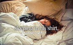 sleeping in his shirt #justgirlythings