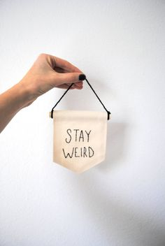 Mini Banner - STAY WEIRD - Embroidered Banner - 4 x 5 inches Canvas Wall Hanging on Etsy, $27.00