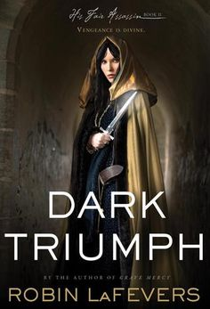 Cover Reveal: Dark Triumph (His Fair Assassin #2) by R.L. LaFevers. Coming 4/3/13