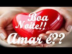 FALANDO DE VIDA!!: Boa noite amar é ? ... linda mensagem de boa noite...