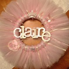 Even has the baby girl name i want! so cute :) Tulle welcome baby wreath