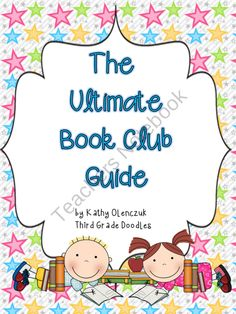 The Ultimate Book Club Guide product from Third-Grade-Doodles on TeachersNotebook.com