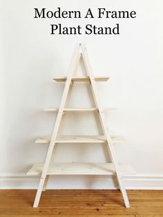 Create your own modern A frame plant stand to keep your plant babies all in one spot - perfect for a small home with limited window space.