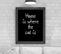 Digital Download 'Home is where the cat is' Typography Poster, Printable Art, Instant Download, Wall Prints, Digital Art, typography quote, by KirstyPDesigns on Etsy Typography Quotes, Typography Poster, Typography Design, Wall Prints, Poster Prints, Reaching For The Stars, Love You, My Love, Frame It