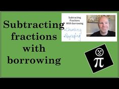 Two methods for subtracting fractions that require borrowing. Pick the method that is the most clear to you. Operations With Fractions, The Borrowers, Education, Youtube, Teaching, Training, Educational Illustrations, Learning, Youtubers